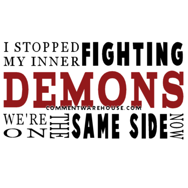 I Stopped Fighting My Inner Demons Commentwarehousecom